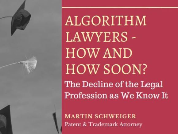 Algorithm Lawyers – How & How Soon? Talk before the New York City chapter of the International Intellectual Property Society (IIPS) on 17.05.2018